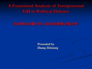 A Functional Analysis of Interpersonal GM in Political Debates