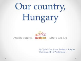 Our country, Hungary