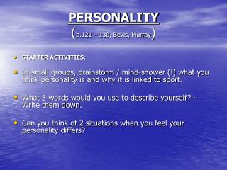 PERSONALITY ( p.121 – 130, Bevis, Murray )