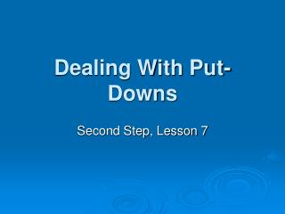 Dealing With Put-Downs