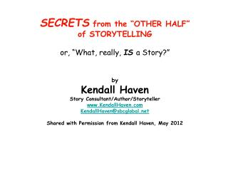 "There are two halves to the word ""Storytelling:"" Story —and— Telling"