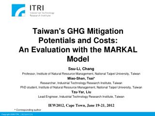 Taiwan's GHG Mitigation Potentials and Costs:  An Evaluation with the MARKAL Model