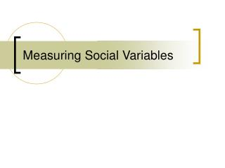 Measuring Social Variables