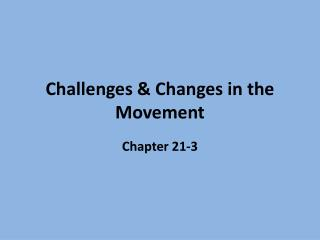 Challenges & Changes in the Movement