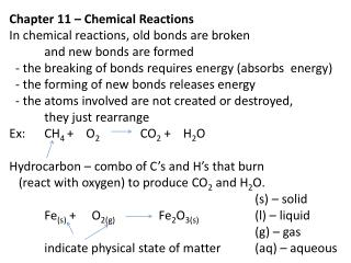Chapter 11 – Chemical Reactions In chemical reactions, old bonds are broken