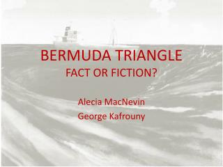 BERMUDA TRIANGLE FACT OR FICTION?