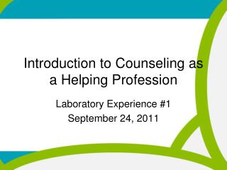 Introduction to Counseling as a Helping Profession