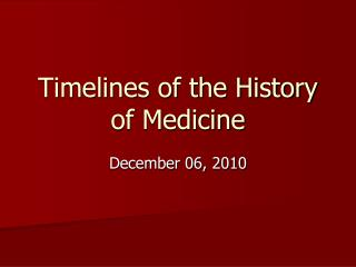Timelines of the History of Medicine