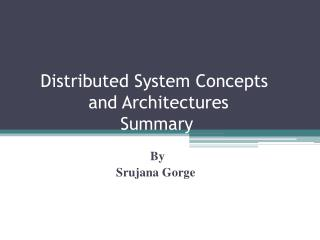 Distributed System Concepts              and Architectures                    Summary