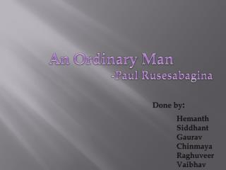 An Ordinary Man -Paul  Rusesabagina