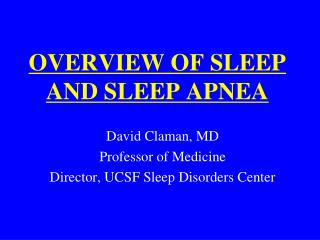 OVERVIEW OF SLEEP AND SLEEP APNEA
