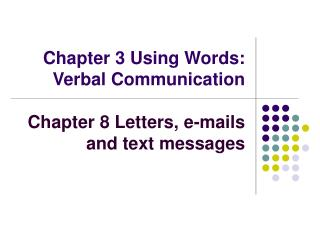 Chapter 3 Using Words: Verbal Communication