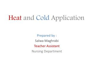 Heat and Cold Application