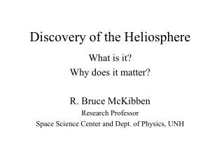 Discovery of the Heliosphere