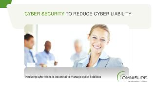 Cyber Security  to Reduce Cyber Liability