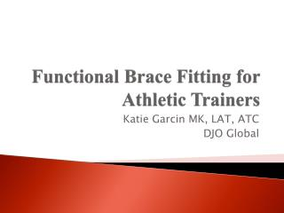 Functional Brace Fitting for  Athletic Trainers
