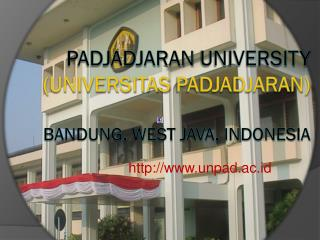 Padjadjaran  University   ( Universitas Padjadjaran ) Bandung, West Java, Indonesia