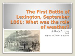 The First Battle of Lexington, September 1861: What was the role of weather?