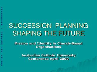 SUCCESSION  PLANNING SHAPING THE FUTURE