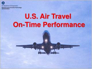 U.S. Air Travel  On-Time Performance