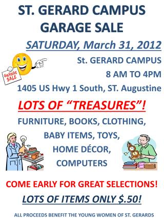 SATURDAY , March 31 , 2012 St. GERARD CAMPUS 8 AM TO 4PM 1405 US Hwy 1 South, ST. Augustine