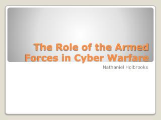 The Role of the Armed Forces in Cyber Warfare