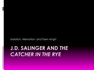 J.D. Salinger and  The Catcher in the Rye