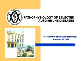 PATHOPHYSIOLOGY OF SELECTED AUTOIMMUNE DISEASES