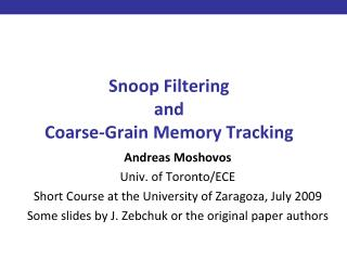 Snoop Filtering  and  Coarse-Grain Memory Tracking