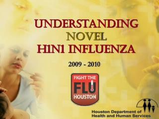 Understanding  Novel H1n1 Influenza