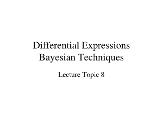 Differential Expressions Bayesian Techniques