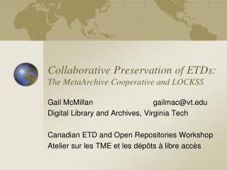 Collaborative Preservation of ETDs: The MetaArchive Cooperative and LOCKSS