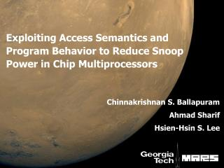 Exploiting Access Semantics and Program Behavior to Reduce Snoop Power in Chip Multiprocessors