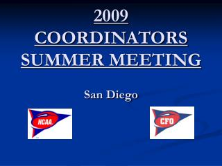 2009 COORDINATORS SUMMER MEETING San Diego