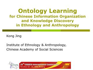 Ontology Learning  for Chinese Information Organization and Knowledge Discovery  in Ethnology and Anthropology