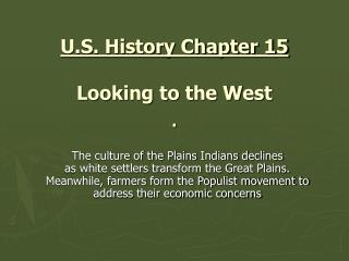 U.S. History Chapter 15  Looking to the West .