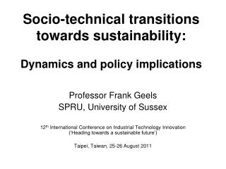Socio-technical transitions towards sustainability:  Dynamics and policy implications