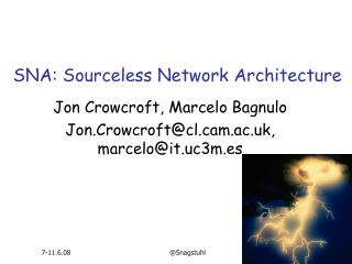 SNA: Sourceless Network Architecture