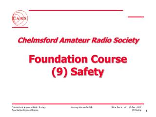 Chelmsford Amateur Radio Society  Foundation Course (9) Safety