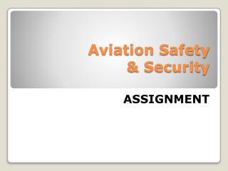 Aviation Safety  & Security