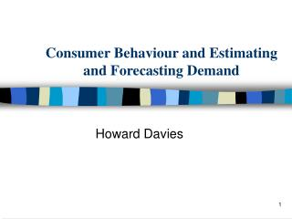 Consumer Behaviour and Estimating and Forecasting Demand