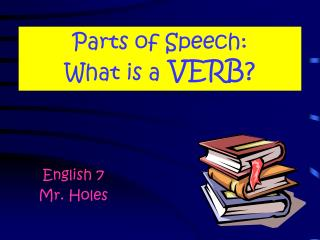 Parts of Speech: What is a  VERB?