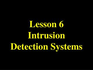 Lesson 6 Intrusion Detection Systems
