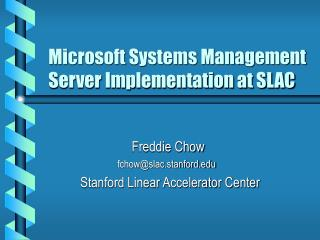 Microsoft Systems Management Server Implementation at SLAC