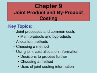 Chapter 9 Joint Product and By-Product Costing
