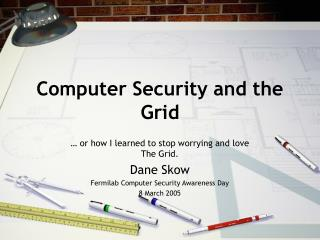 Computer Security and the Grid