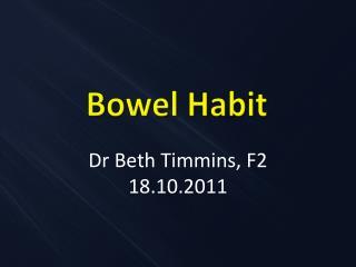 Bowel Habit