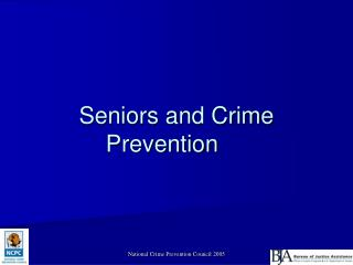 Seniors and Crime  Prevention