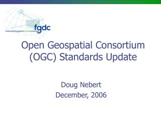 Open Geospatial Consortium (OGC) Standards Update