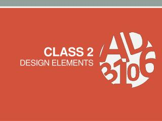 Class 2 Design Elements